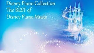 Disney Piano Collection~The Best of Disney Piano Music 4 HOURS LONG 85 SONGS