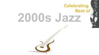 2000s Jazz: Best of #Jazz and #JazzMusic in 2000s and 2000's Music Hits