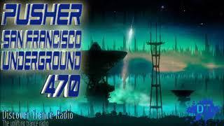 Pusher - San Francisco Underground 470 Uplifting Trance 2018
