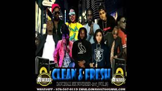 November 2017 - Dancehall Mix - Clean & Fresh Vol.26 - Popcaan,Alkaline,Vybz Kartel,Aidonia++