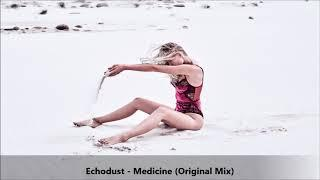 Echodust - Medicine (Original Mix)