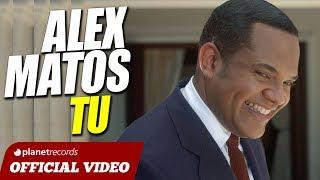 ALEX MATOS - Tu [Official Video by Maiter Valdez] Salsa 2017