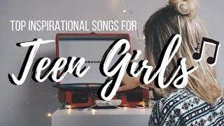 Top 5 Inspirational Songs For Teenage Girls | Simply Leah Style