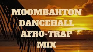 MOOMBAHTON ♬ DANCEHALL ♬ AFRO TRAP ♬ MIX ♬ | BEST OF