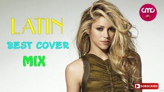 [English Songs Cover] Best Cover Mix Of Latin Popular Songs 2017 - Latin Music Cover 2017