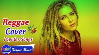 Reggae Cover Mix Of Popular Songs 2018 | Reggae Mix | Best Reggae Music Hits Songs 2018