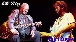 B B king , Eric Clapton Greatest Hits FULL ABUM - Best Blues Songs Of All Time