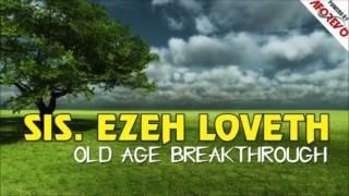 Sis. Ezeh Loveth - Old Age Breakthrough - Latest 2018 Nigerian Gospel Music