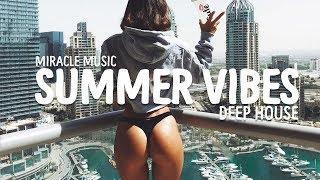 SUMMER VIBES 2018 | BEST OF DEEP TROPICAL HOUSE | KYGO - DEAMN - THE CHAINSMOKERS