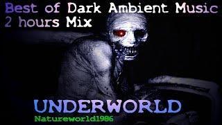 Best of Dark Ambient music 2 hours Mix ( UNDERWORLD  ) creepy horror