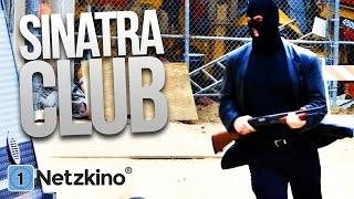 Sinatra Club - Der Club der Gangster (Thriller in voller Länge)
