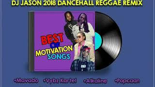 2018 DANCEHALL REGGAE MIX CLEAN ,BEST MOTIVATION SONGS,VYBZ KARTEL,POPCAAN,ALKALINE 8764484549