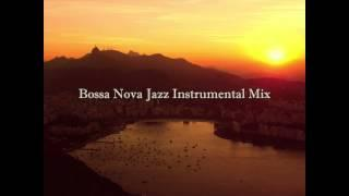 Bossa Nova Jazz Instrumental Mix : Cafe Restaurant Background Music