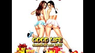 DJ KENNY GOOD LIFE DANCEHALL MIX JAN 2017