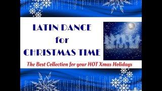 Latin Dance for Christmas Time - The Best Collection for Your Hot Xmas Holidays