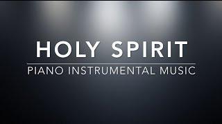 Holy Spirit - Piano Music | Prayer Music | Meditation Music | Healing Music | Worship Music