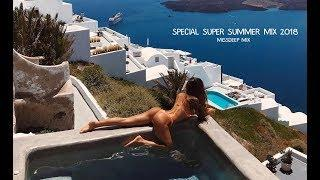Special Super Summer Mix 2018 - Best Of Deep House Sessions Chill Out New Mix By MissDeep