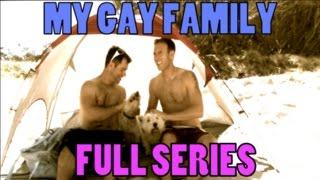 Gay Short Film/Series - 'My Gay Family' (full series) 2011