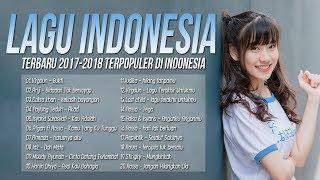 Kumpulan Top Hits Lagu Pop Indonesia Terbaru 2017-2018, Pilihan Terbaik+enak didengar Waktu Kerja
