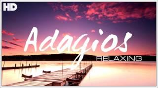 The Best Relaxing Classical Adagio s Ever - Relaxation Meditation Focus Reading