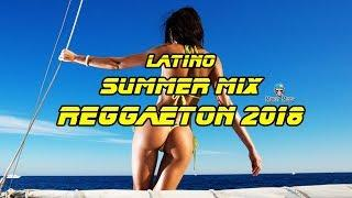 Latino Dance Hits 2018 | REGGAETON 2018 | Nuevo Latin Summer Hits Party Mix Verano 2018