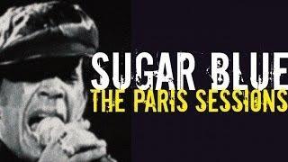 Sugar Blue, King of Harmonica Blues - The Paris Sessions