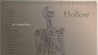 Hollow - Ambient Music for Dark Souls - Full Album