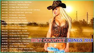 Best Country Songs 2017 - 2018 ♪ღ♫ Country Music 2018 Country Hit Songs Playlist