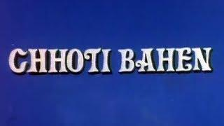 Chhoti Bahen - Bollywood Full Length Family Drama Movie