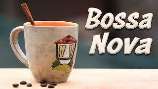 Coffee Bossa Nova & JAZZ- Background Instrumental Music - Bossa Nova to Work, Study,Wake Up