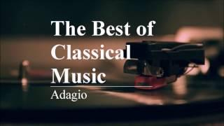 The Best of クラシック #アダージョ(ゆっくり)/The Best of Classical Music #adagio