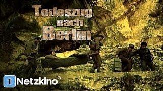 Todeszug nach Berlin (Kriegsdrama Deutsch ganzer Film, ganzer Kriegsfilm Deutsch, kompletter Film)
