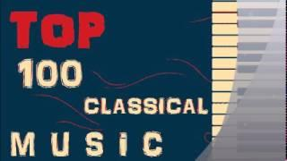 ★★★★★ Top 100 Classical Music ★★★★★ ( 10 Hours with the best classical masterpieces ) HQ