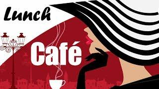 ▶️ LUNCH TIME CAFE JAZZ & BOSSA - Relaxing Background Music For Eating & Coffee
