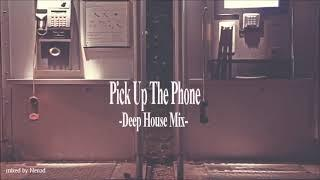 Pick Up The Phone  Deep Underground House Mix