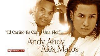 ANDY ANDY & ALEX MATOS - El Cariño Es Como Una Flor (Official Web Clip)