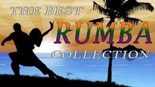 The Best Rumba Collection - Greatest Rumba Playlist / Latin Music Hits
