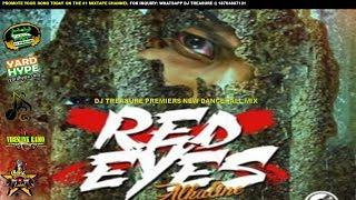 NEW DANCEHALL MIX (JUNE 2017) #5 RED EYES - ALKALINE VYBZ KARTEL AIDONIA MASICKA 18764807131