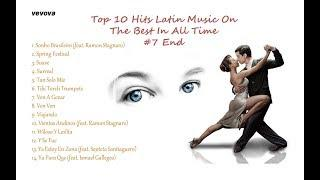 #7  Top 10 Hits Latin Music On The Best In All Time #7 End