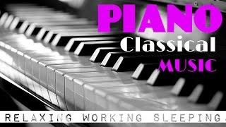 Classical Piano Music. Instrumental Classical Playlist for relaxing, working, sleeping. HQ Recording