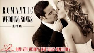 Romantic Wedding Love Songs - Top 40 Wedding Songs - Best English Love Songs Ever