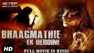 Bhaagmathie Ek Heroine - 2017 New Released Full Hindi Dubbed Movie | Full Horror Movie In Hindi