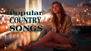 Popular Country Songs 2018 - Best Country Music Playlist - Top Country Songs Of 2018