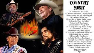 Alan Jackson, Merle Haggard,Waylon Jennings,George Strait Greatest Hits - Best Country Songs Ever
