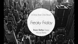 Lil Dicky feat. Chris Brown - Freaky Friday (Basic Reflex Deep House Remix) (Clean) [FREE DOWNLOAD]