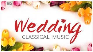 2 Hours Classical Music With The Best Soundtrack For Your Wedding Day