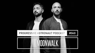 Progressive Astronaut Podcast 040 // Moonwalk || 25-05-2018
