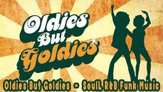 Old School Oldies But Goldies  -  Old School SoulL R&B Funk Music
