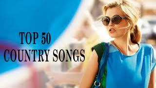 Top 50 Country Songs 2018 - Best Of Country Songs Playlist - Greatest Country Music
