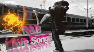 R&b Love Songs 2014 #3